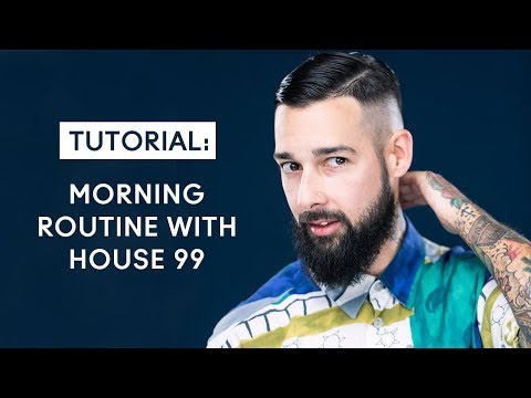 Morning Grooming Routine with House99