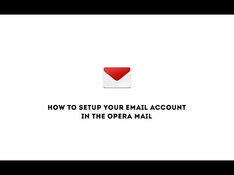 How to setup your email account in the Opera Mail