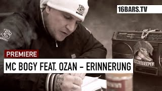 MC Bogy feat. Ozan - Erinnerung (16BARS.TV PREMIERE)