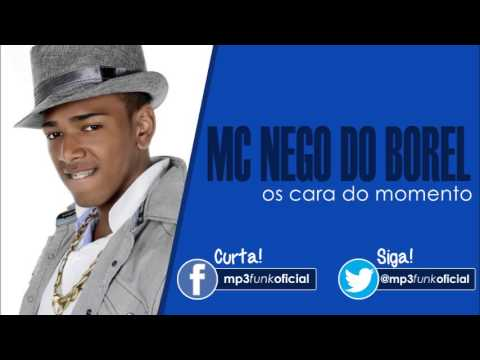 Mc Nego do Borel - Os Cara do Momento (DJ Pelé) Vídeos De Viagens