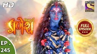 Vighnaharta Ganesh - Ep 245 - Full Episode - 30th July, 2018