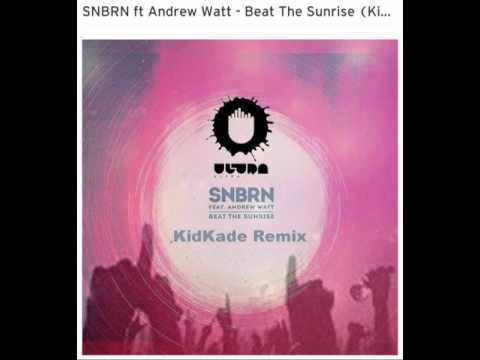 SNBRN ft Andrew Watt - Beat The Sunrise - KidKade Remix - Ultra Records Remix Competition