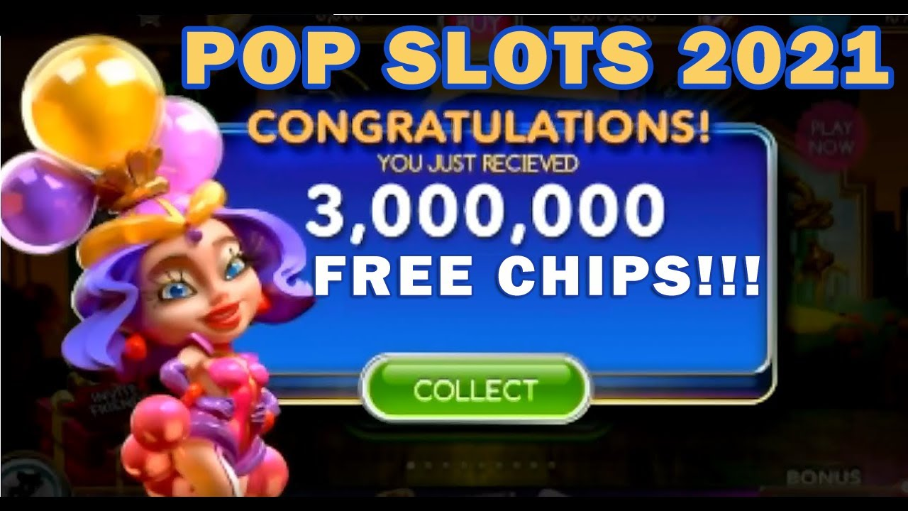 Pop the slot free chips