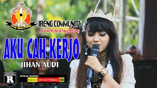 Download lagu AKU CAH KERJO JIHAN AUDI NEW PALLAPA IRENG COMMUNITY 2017 MP3