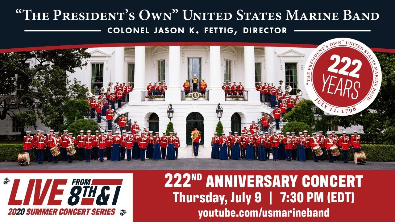 Live: 222nd Anniversary Concert - 7:30 p.m.(EDT), Thursday, July 9, 2020