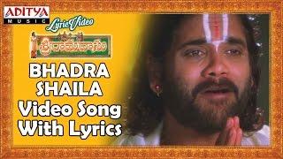 Bhadra Shaila Video Song With Lyrics II Sri Ramadasu Movie Songs II Nagarjuna Akkineni,Sneha