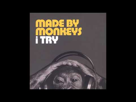 Made By Monkeys ‎- I Try [2003]