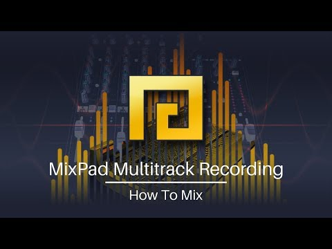 MixPad Multitrack Mixing Software Tutorial |  How to Mix