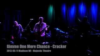 Gimme One More Chance - Cracker 2013-05-11 Madison WI - Majestic Theatre