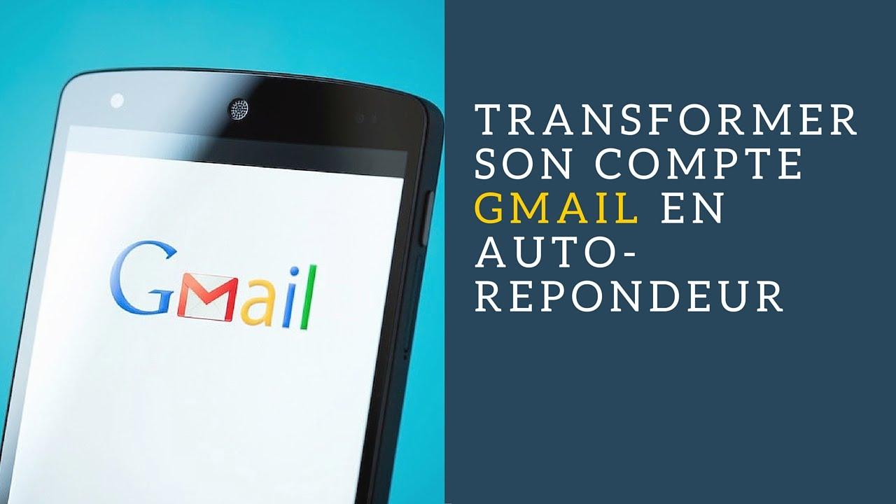 Comment transformer son compte Gmail en autorépondeur