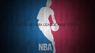 How to get NBA League Pass For Free!! (FEB 2017, FAST PROCESS)