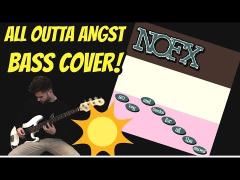 NOFX - All Outta Angst (Bass Cover)