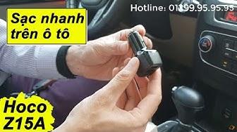 [Review] Sạc nhanh trên ô tô hiệu Hoco Z15A cực chất