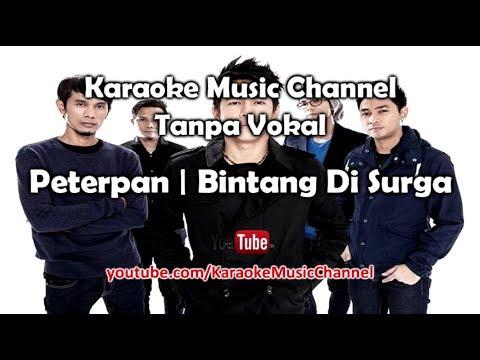 Karaoke Peterpan - Bintang Di Surga | Tanpa Vokal