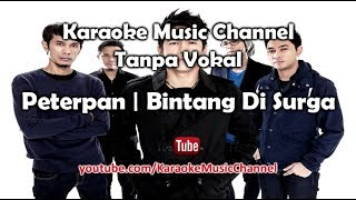 Download lagu Karaoke Peterpan Bintang Di Surga Tanpa Vokal MP3
