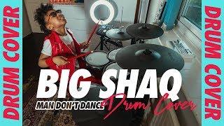 BIG SHAQ - MAN DON'T DANCE (DRUM COVER) 🔥🔥🔥