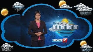 Weather Forecast | 19-08-2016 | News7 Tamil