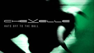 Chevelle - Hats Off To The Bull (Hats Off To The Bull)