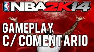 NBA 2K14 - GAMEPLAY C/ COMENTARIO [HD]