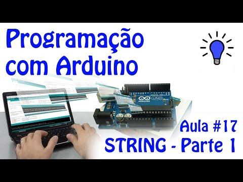 Programação Com Arduino - Aula 17 - STRING - Parte 1