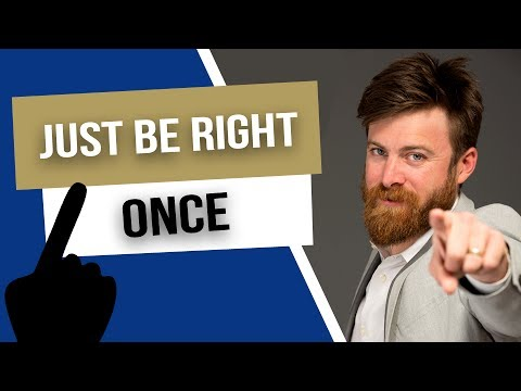 You only need to be right once