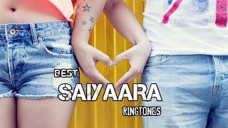 BEST SAIYAARA RINGTONES| DOWNLOAD LINK |
