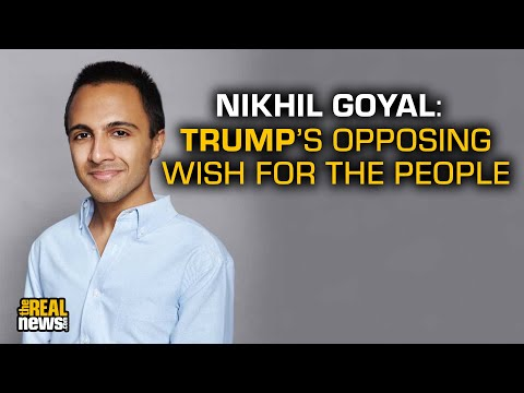 Nikhil Goyal: Sanders Will Expose Trump's Lies and Betrayal of the Working Class