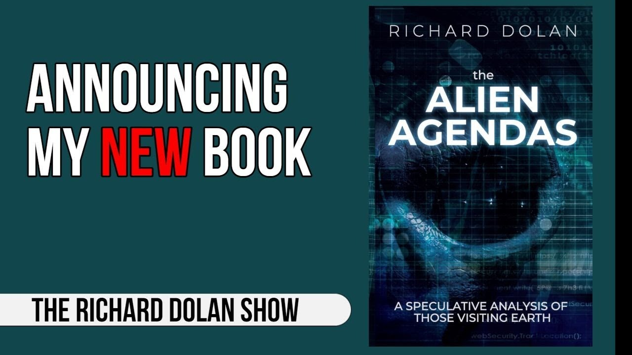 NEW BOOK BY RICHARD DOLAN: The Alien Agendas