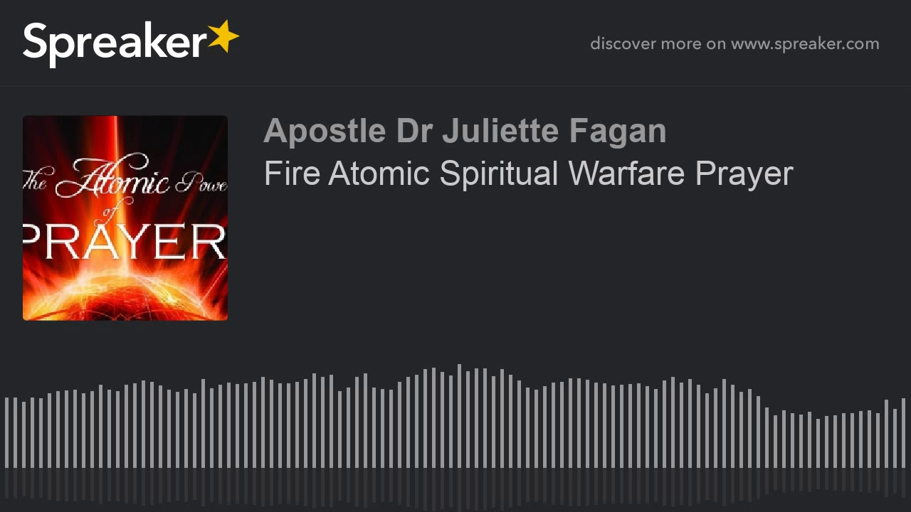Fire Atomic Spiritual Warfare Prayer