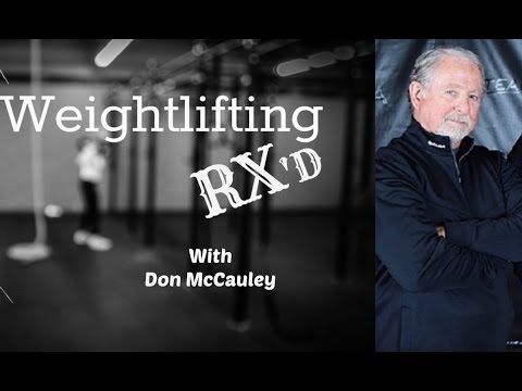 Weightlifting, Coaching & training the best with Don McCauley
