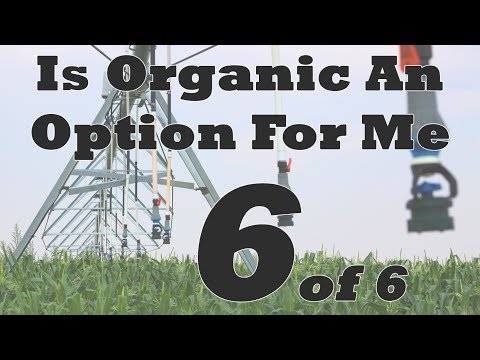 Is Organic An Option For Me: Part 6 of 6