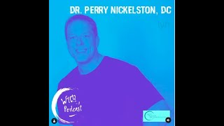 What The Cup?! A Podcast (Ep. 18) - Dr. Perry Nickelston
