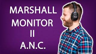 MARSHALL MONITOR II A.N.C. | ОБЗОР ПОЧТИ МОНИТОРНЫХ НАУШНИКОВ