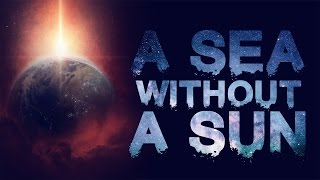 A Sea Without a Sun | Sci-fi Horror | Martin Yates