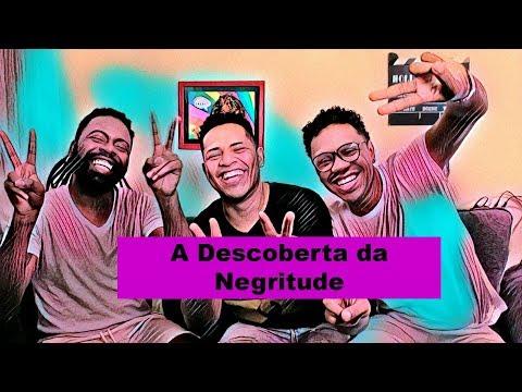 A descoberta da Negritude / #youtubeblackbrasil