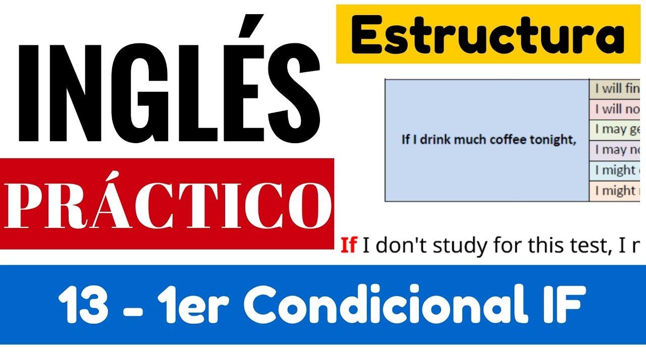 Primer Condicional En Inglés Estructura Y Ejemplos Con Ejercicios If Modales De Posibilidad 13