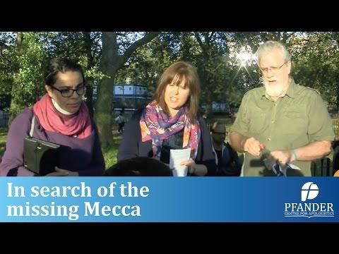 IN SEARCH OF THE MISSING MECCA - SPEAKER'S CORNER DEBATE BETWEEN THE PFANDER TEAM & MANSUR AHMED