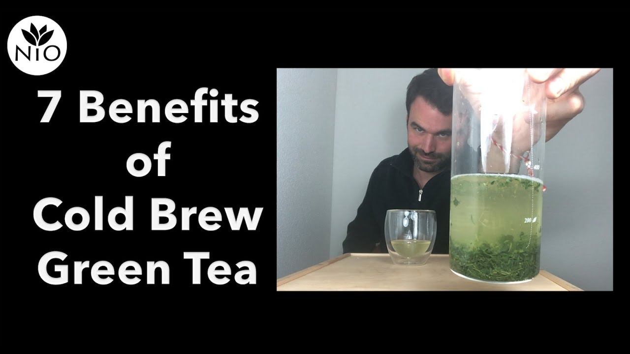 7 benefits of cold brew green tea