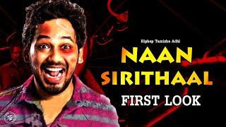 Gambar cover Naan Sirithaal - Official First Look | Hiphop Tamizha Adhi | Rana | Sundar C