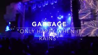 GARBAGE Only Happy When it Rains @ PAL NORTE 2015 in HD 1080p