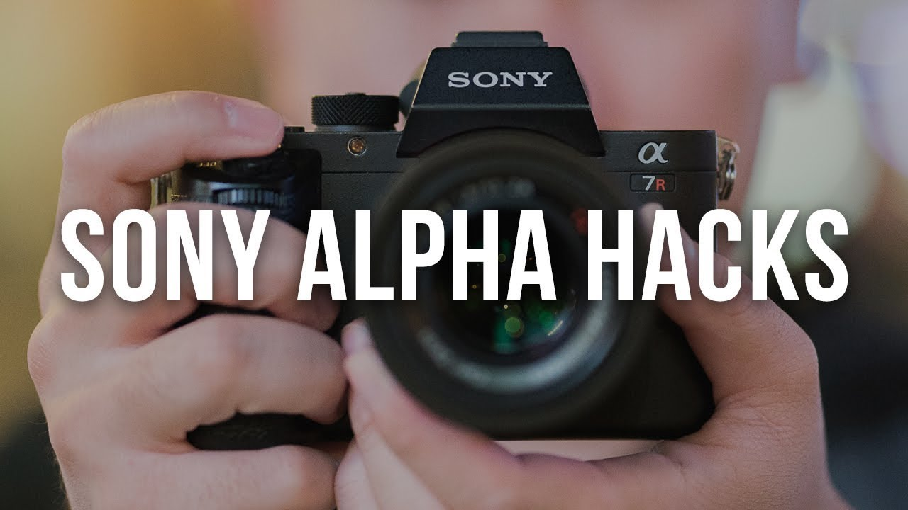 5 SONY ALPHA HACKS YOU NEED TO KNOW - a7III a7RIII a9 a7SII a6300 a6400  a6500