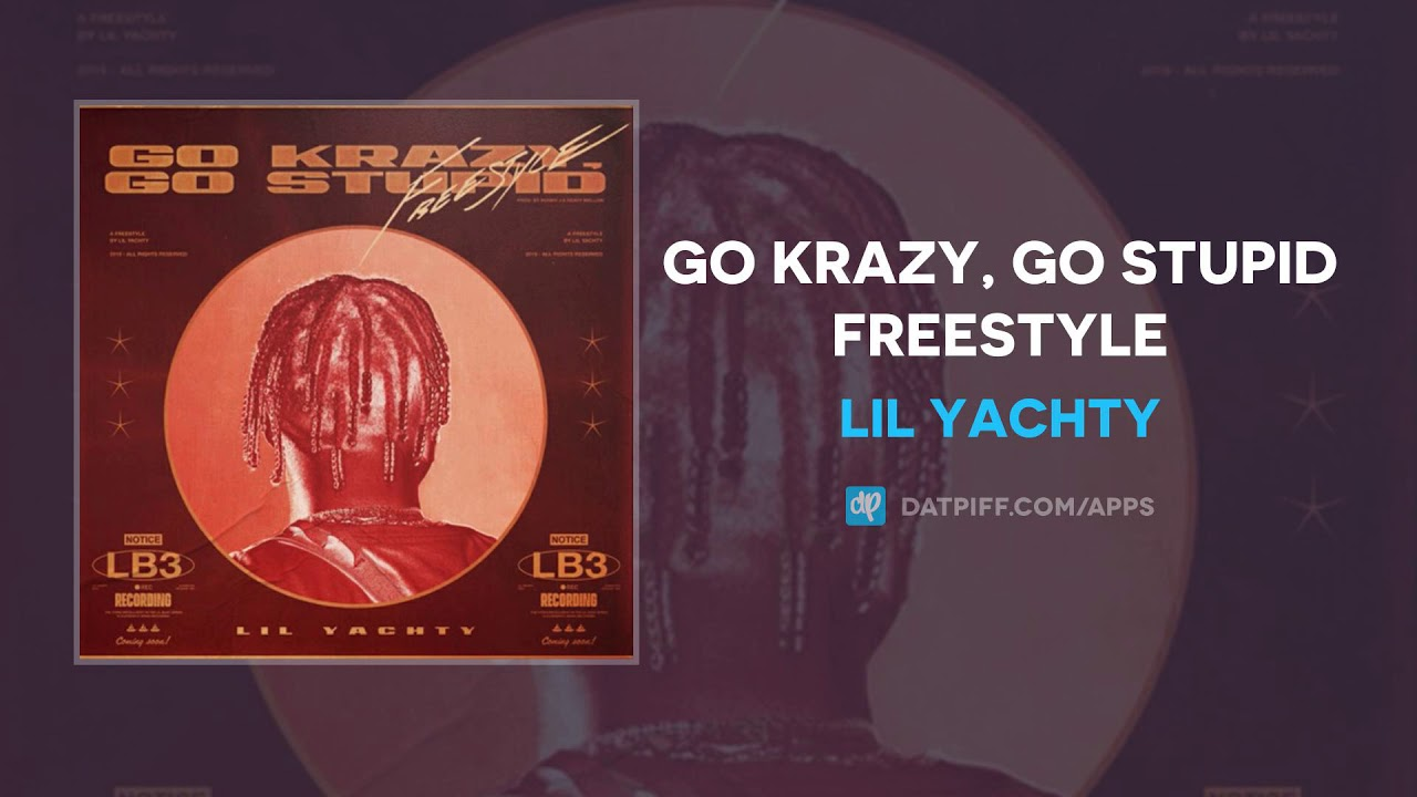 Lil Yachty - Go Krazy, Go Stupid Freestyle (AUDIO)