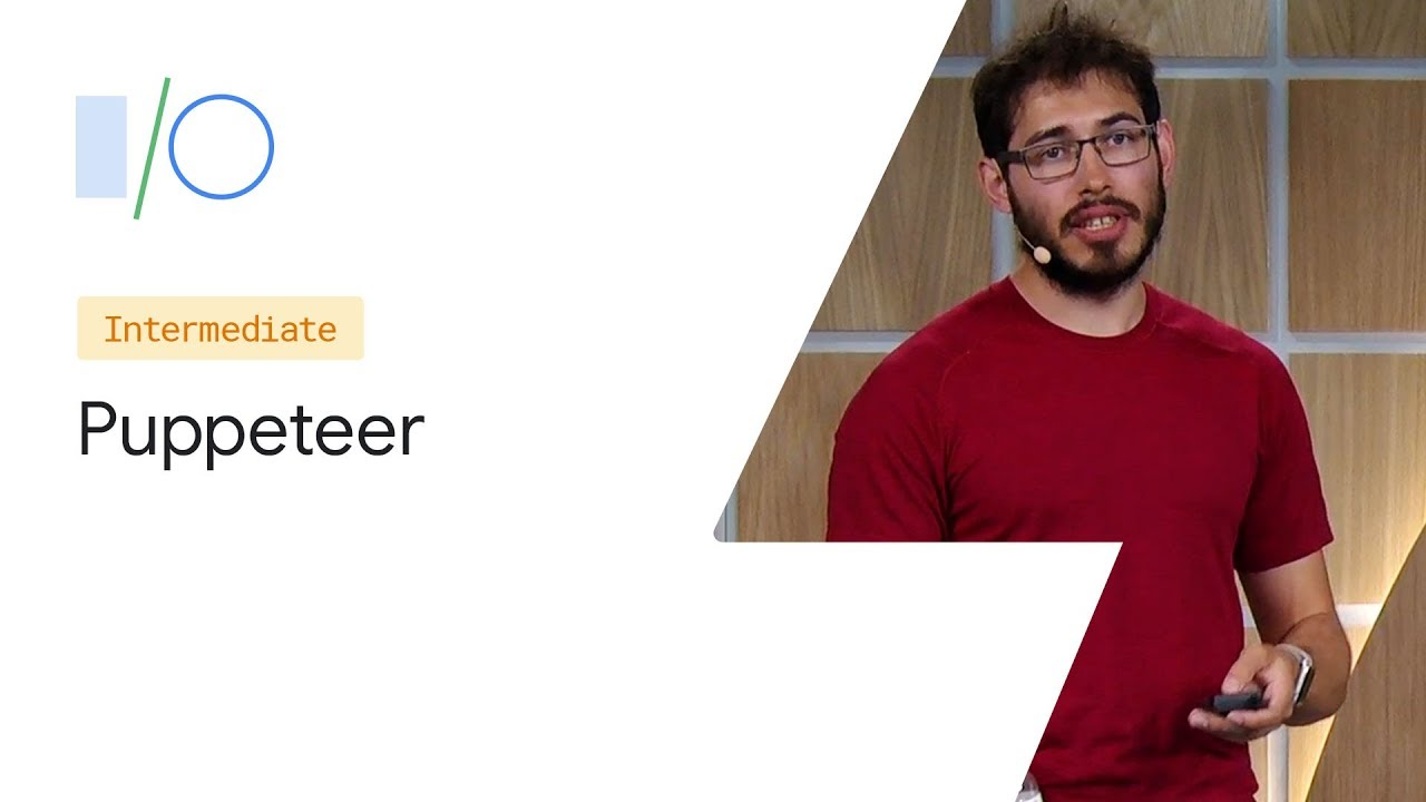 Modern Web Testing and Automation with Puppeteer (Google I/O '19)