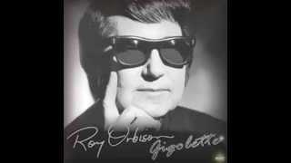 Roy Orbison - Gigolette