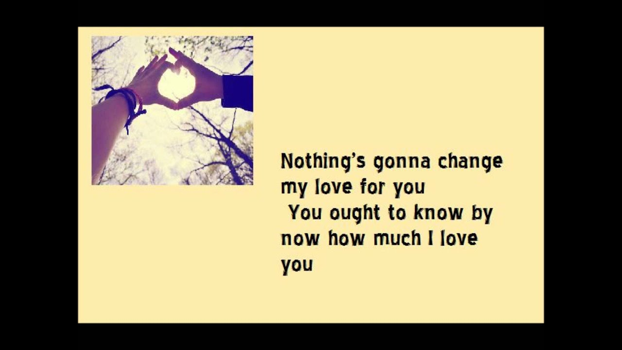 NOTHING'S GONNA CHANGE MY LOVE FOR YOU (with lyrics ...
