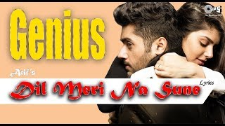 Dil Meri Na Sune Atif Aslam Genius Film Lyrics Video