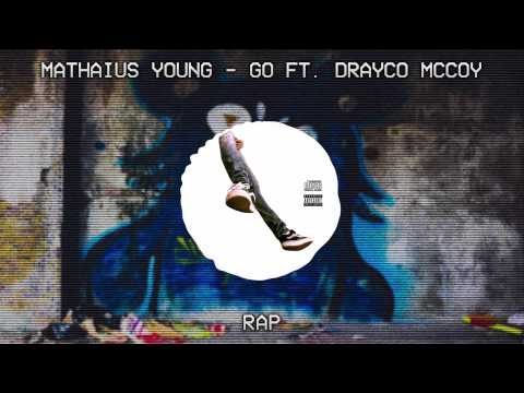 [♫Rap] Mathaius Young - Go ft. Drayco Mccoy