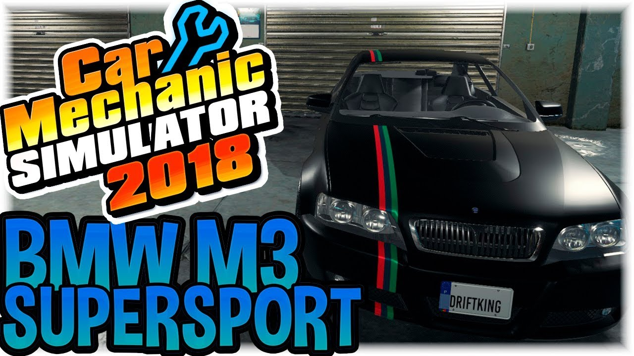 Bmw M3 Supersport Fast Build Car Mechanic Simulator 2018 Youtube