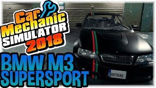BMW M3 SUPERSPORT FAST BUILD - CAR MECHANIC SIMULATOR 2018