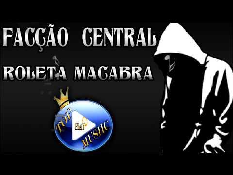 facÇÃo-central---roleta-macabra-♪(letra+download)♫